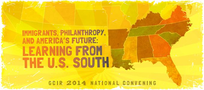 #GCIR2014 Immigrants, Philanthropy, and America's Future: Learning from the U.S. South