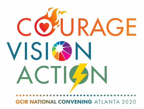 Courage, Vision, Action - GCIR's 2020 Convening