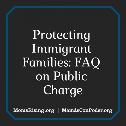 Protecting Immigrant Families: FAQ on Public Charge